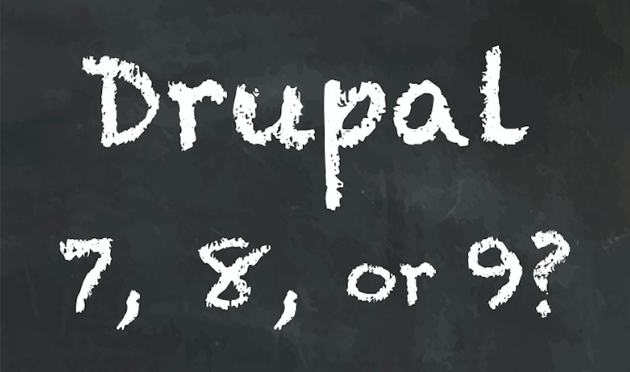 """Drupal 7, 8, or 9?"" written on chalkboard"
