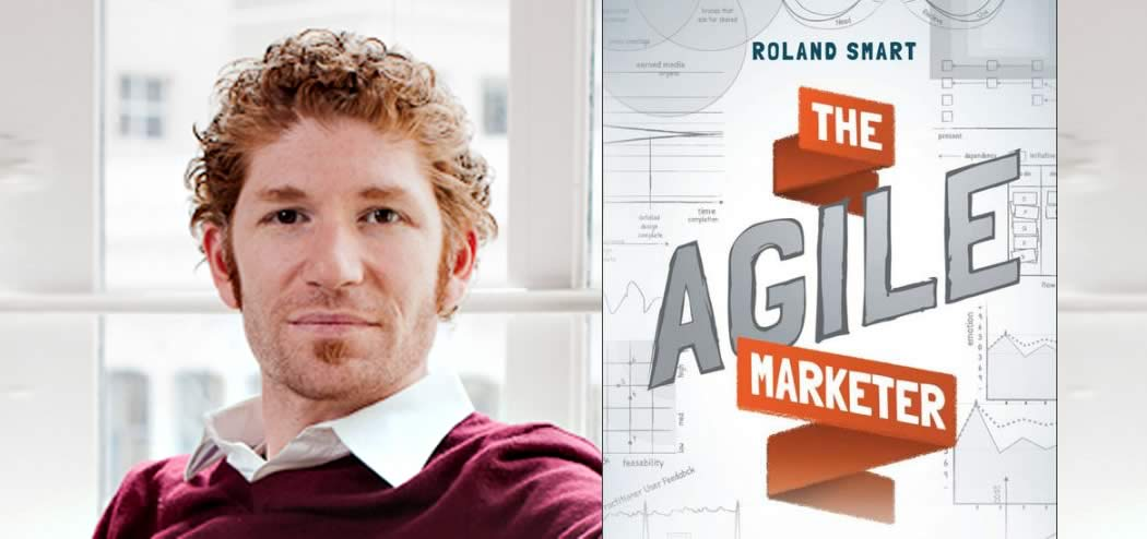 Roland Smart and his book The Agile Marketer