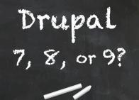 """""""Drupal 7, 8, or 9?"""" written on chalkboard"""
